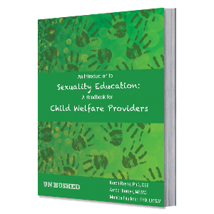 An Intro to Human Sexuality for Child Welfare Providers